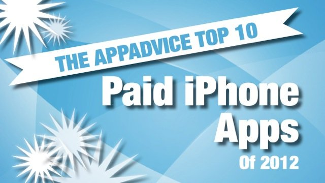 AppAdvice's Top 10 Best Paid iPhone Apps Of 2012