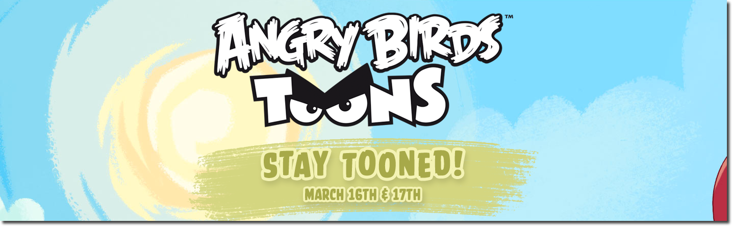 'Angry Birds Toons' To Launch Worldwide March 16