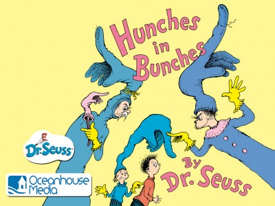 Dr. Seuss Helps Those Experiencing Hunches In Bunches