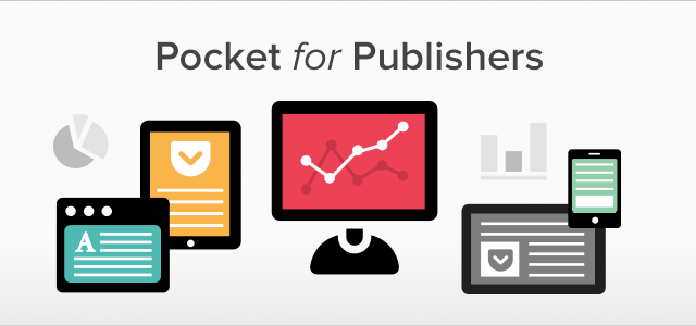 Introducing Pocket For Publishers: A New Way To Share And 'Save For Later'
