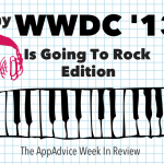 The AppAdvice Week In Review: A Courtship, Multiple iPhones And WWDC 2013