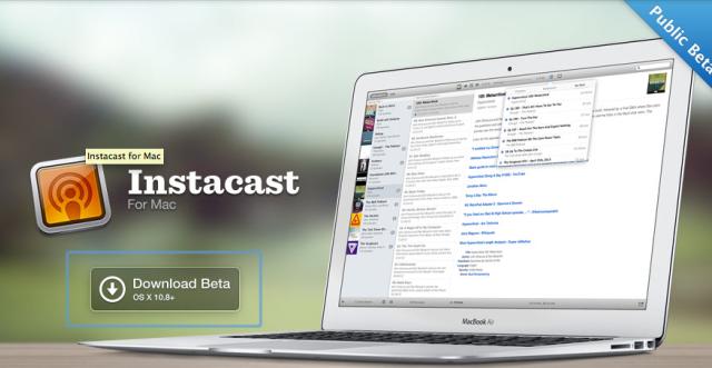 Popular Instacast Podcaster App Jumps To Mac As A Public Beta