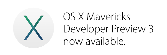 Apple's OS X Mavericks Developer Preview 3 Now Available