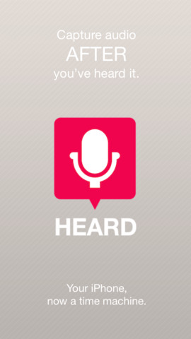 Have You Heard? Time-Shifting Audio Recording App Heard Is Back In The App Store