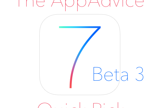 The AppAdvice iOS 7 Quick Pick: The Third Beta Is Bolder And Less Animated