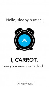 Wake Up With CARROT Alarm Or Suffer The Consequences