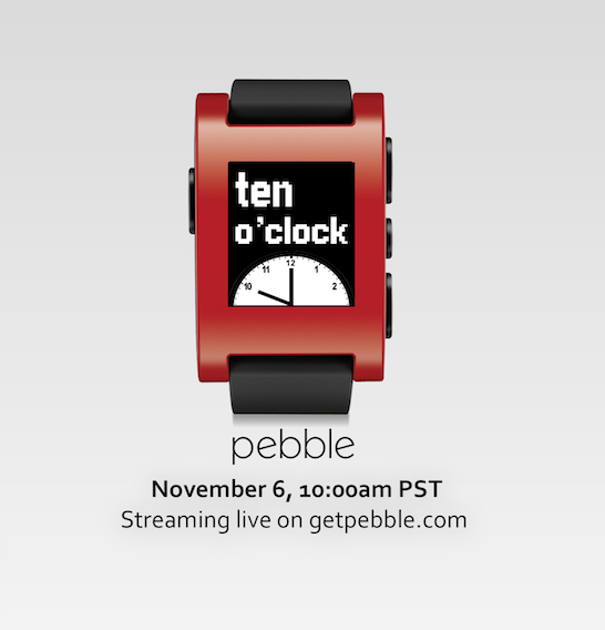 Pebble Smart Watch Team To Announce Some 'Big News' On Nov. 6 Via Live Stream