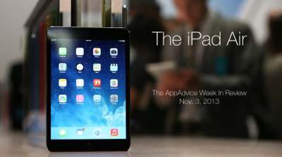 The AppAdvice Week In Review: Apple's iPad Air Arrives