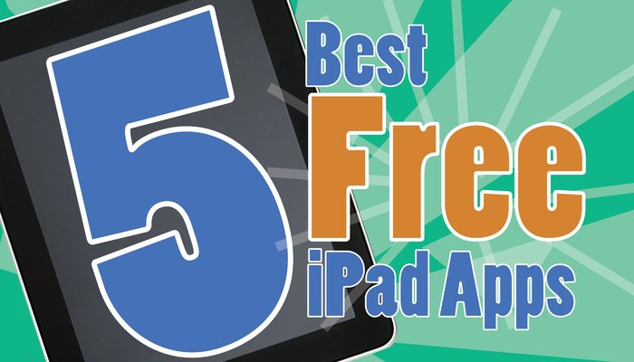 Five Of The Best Free Apps That Should Be On Every iPad