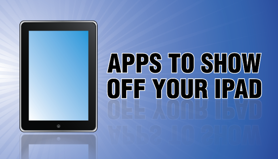 Show Off Your New iPad With These Apps