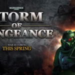 War Is Coming ... Warhammer 40,000: Storm Of Vengeance Set For Release Next Month