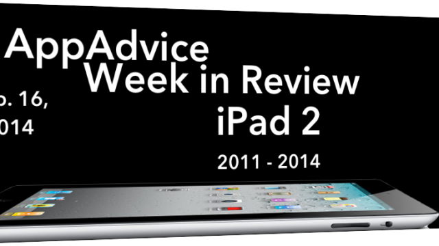 The AppAdvice Week In Review: The iPad 2 Calls It Quits And More Apple News