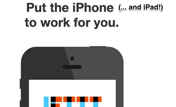 IFTTT To Update Its iOS App Adding Support For iPad, Push Notifications