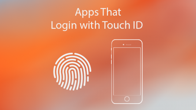 Increase security and convenience with these apps that use Touch ID login in iOS 8