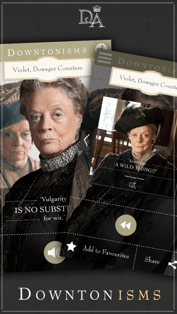 Downtonisms lets you enjoy and share memorable lines from 'Downton Abbey'