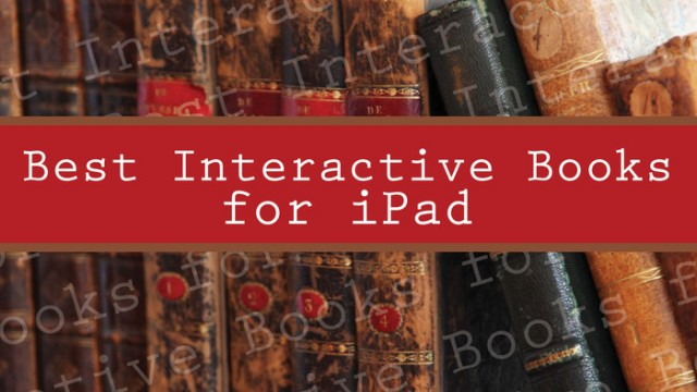 Interact with books using these spectacular apps on your iPad