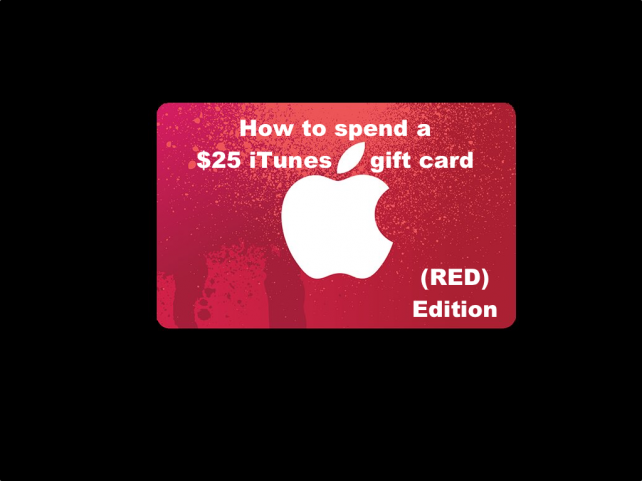 How to spend a $25 iTunes gift card, (RED) edition