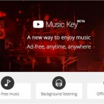 YouTube Music Key beta launches with ad-free music, background playback and offline viewing