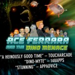 Ace Ferrara & The Dino Menace returns to the App Store, free for a limited time only