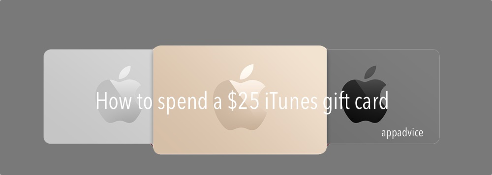 How to spend a $25 iTunes gift card for Dec. 19, 2014