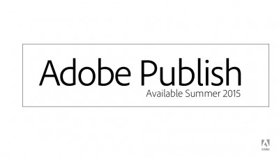 Adobe Publish to hit the market summer 2015, will more companies go digital?
