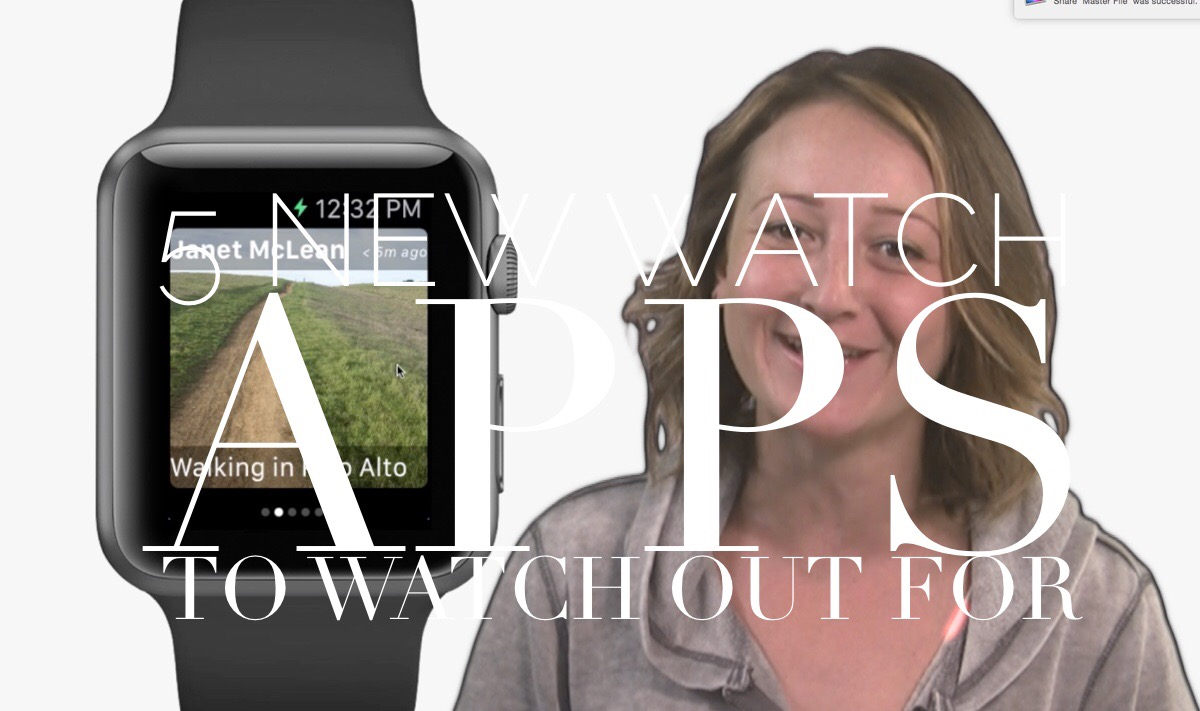 5 new Apple Watch apps to look out for