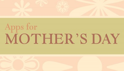 Make your mom smile with our selection of iPhone and iPad apps for Mother's Day