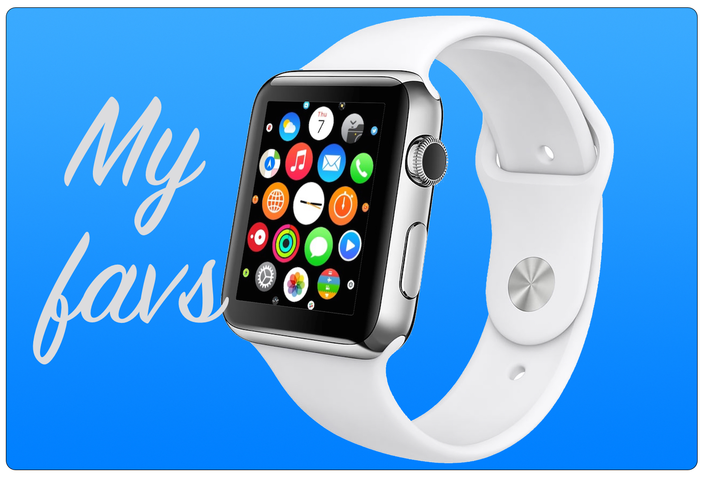 My favorite Apple Watch apps for July 3, 2015