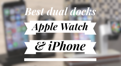 5 dual docks for Apple Watch and iPhone we are loving