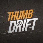 Limber your finger and rev up to play Thumb Drift