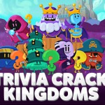 Become the master of your territory in Trivia Crack Kingdoms
