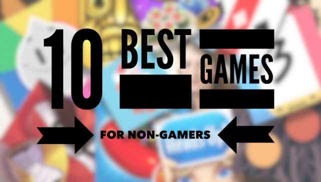 Top 10 best games for non-gamers