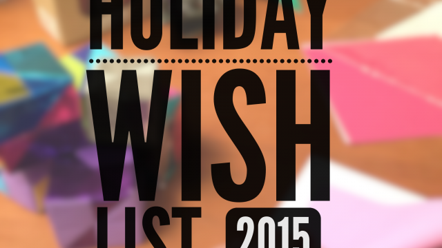 Get your pens ready for our 2015 Holiday Wish List