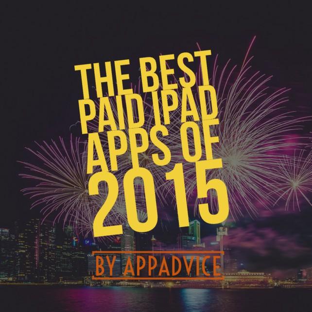 AppAdvice's top 10 paid iPad apps of 2015