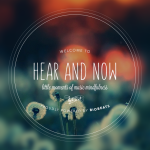 Relax, breathe deep and regain focus with Hear and Now