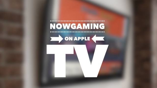 NowGaming on Apple TV: Which games should I install first?