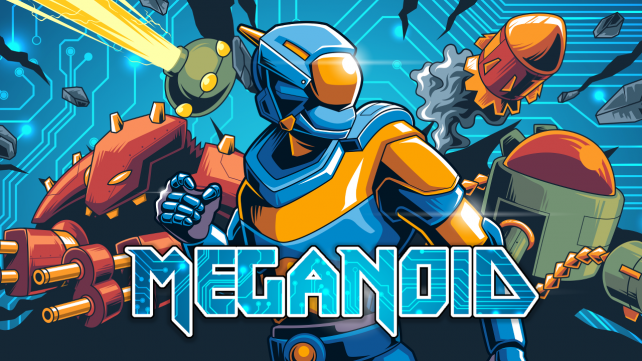 Hack and Blast Through the Tough-as-Nails Meganoid(2017)